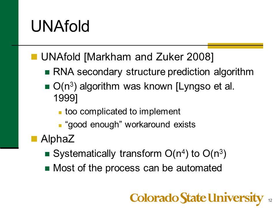 UNAfold UNAfold [Markham and Zuker 2008] AlphaZ